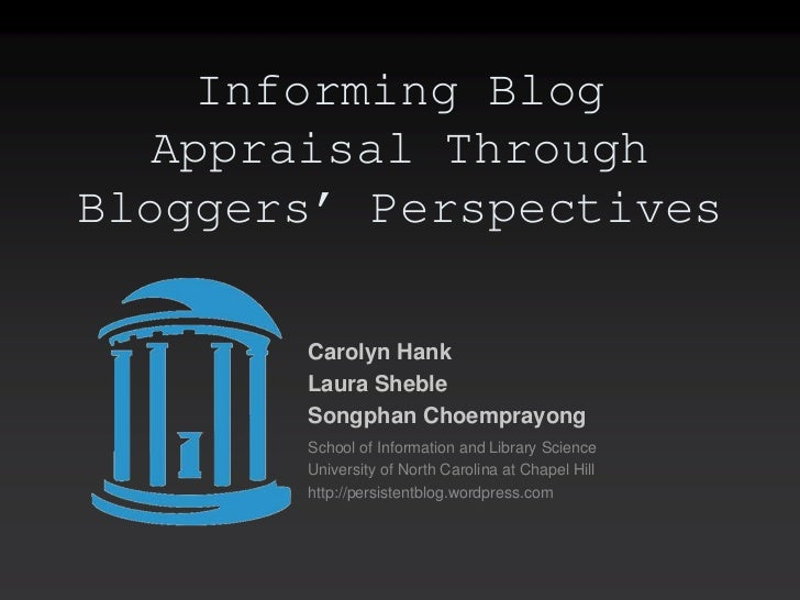 Informing Blog   Appraisal ThroughBloggers' Perspectives       Carolyn Hank       Laura Sheble       Songphan Choemprayong...