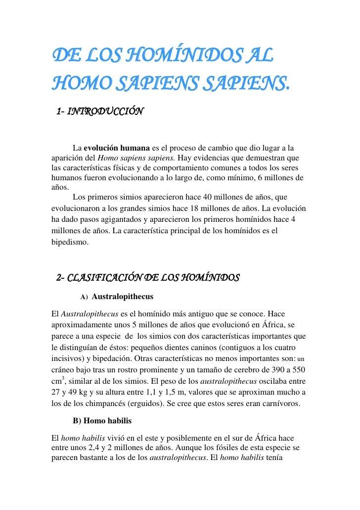 DE LOS HOMÍNIDOS AL HOMO SAPIENS SAPIENS.<br />INTRODUCCIÓN<br /> La evolución humana es el procesodecambioque dio luga...