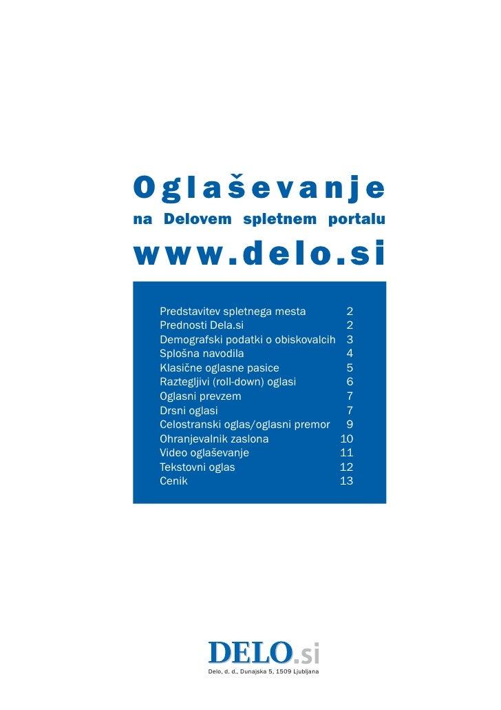 Oglaševanje na Delovem spletnem portalu  w w w. d e l o . s i   Predstavitev spletnega mesta                        2   Pr...