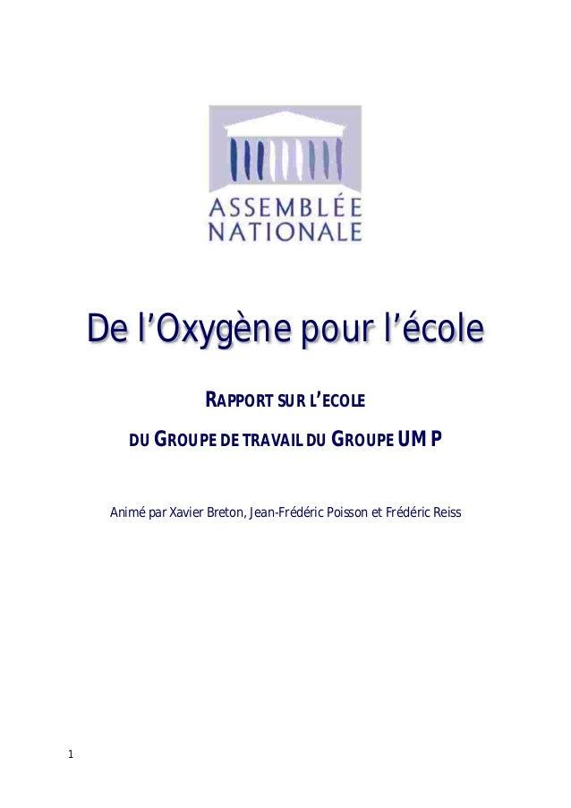 De l'Oxygène pour l'école                      RAPPORT SUR L'ECOLE        DU GROUPE DE TRAVAIL DU GROUPE UMP     Animé par...
