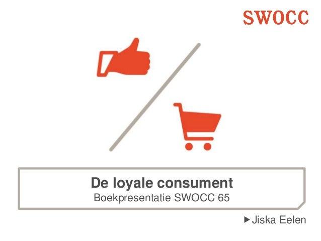 De loyale consument Boekpresentatie SWOCC 65 Jiska Eelen
