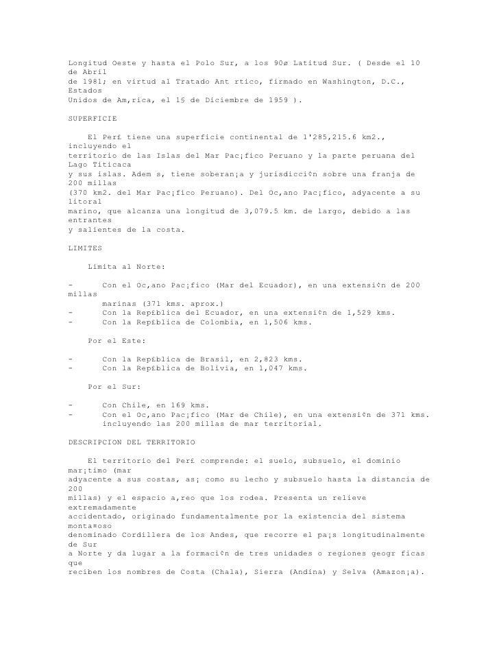 Longitud Oeste y hasta el Polo Sur, a los 90ø Latitud Sur. ( Desde el 10de Abrilde 1981; en virtud al Tratado Ant rtico, f...
