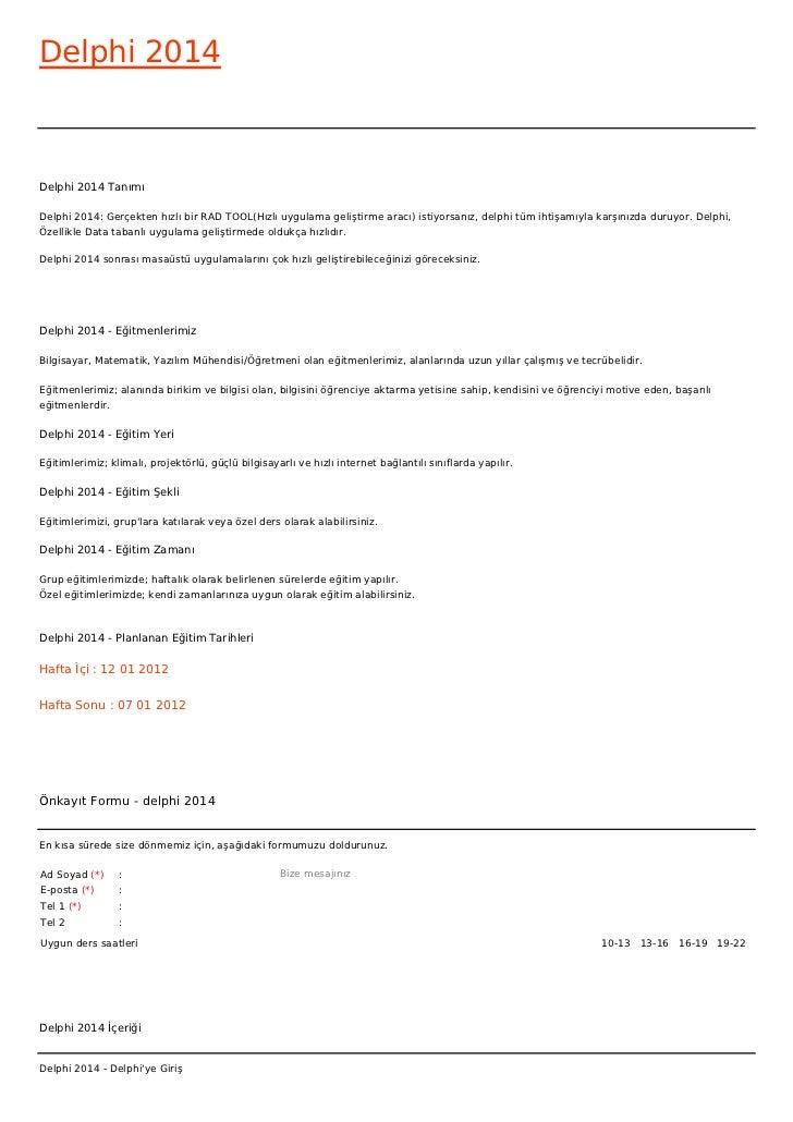 Delphi 2014Delphi 2014 TanımıDelphi 2014: Gerçekten hızlı bir RAD TOOL(Hızlı uygulama geliştirme aracı) istiyorsanız, delp...