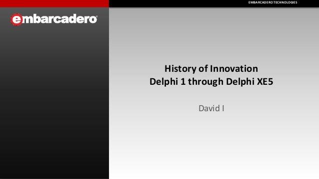 Delphi Innovations from Delphi 1 through Delphi XE5
