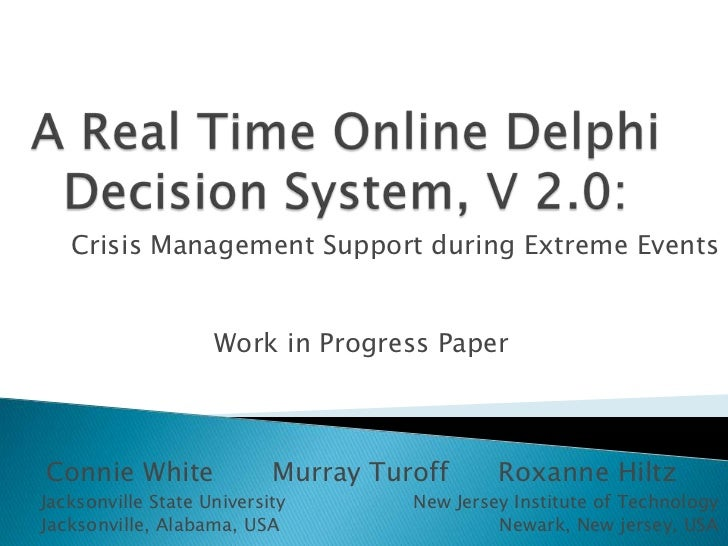 A Real Time Online Delphi Decision System, V 2.0: Crisis Management Support during Extreme EventsA module contribution to...