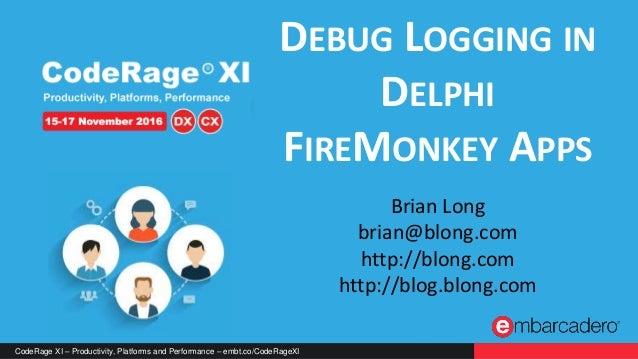 Debug Logging in Delphi FireMonkey Apps