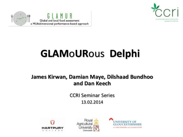 GLAMoURous Delphi James Kirwan, Damian Maye, Dilshaad Bundhoo and Dan Keech CCRI Seminar Series 13.02.2014