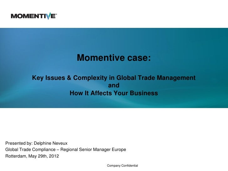 Momentive case:            Key Issues & Complexity in Global Trade Management                                     and     ...