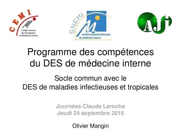 Programme des compétences du DES de médecine interne Socle commun avec le DES de maladies infectieuses et tropicales Olivi...