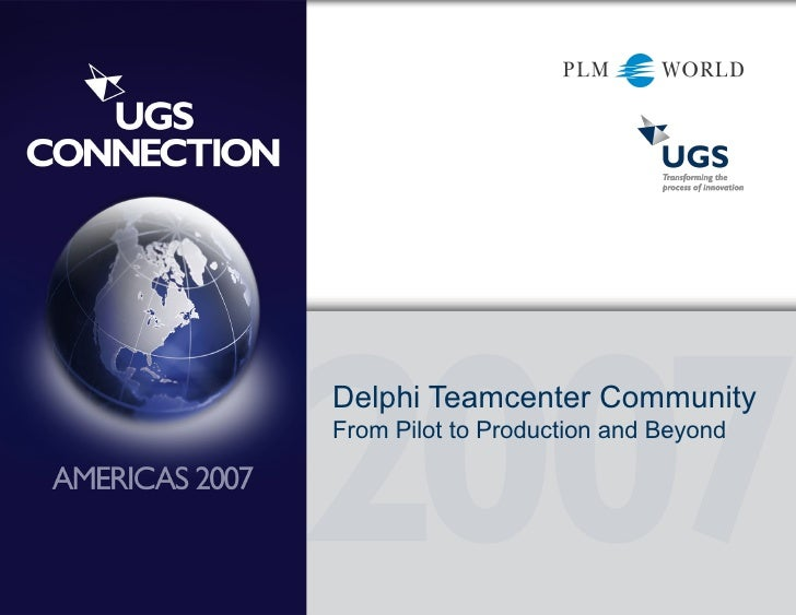 Delphi Teamcenter Community From Pilot to Production and Beyond