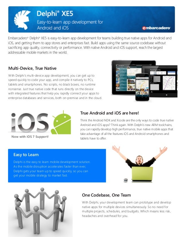 Embarcadero® Delphi® XE5 is easy-to-learn app development for teams building true native apps for Android and iOS, and get...