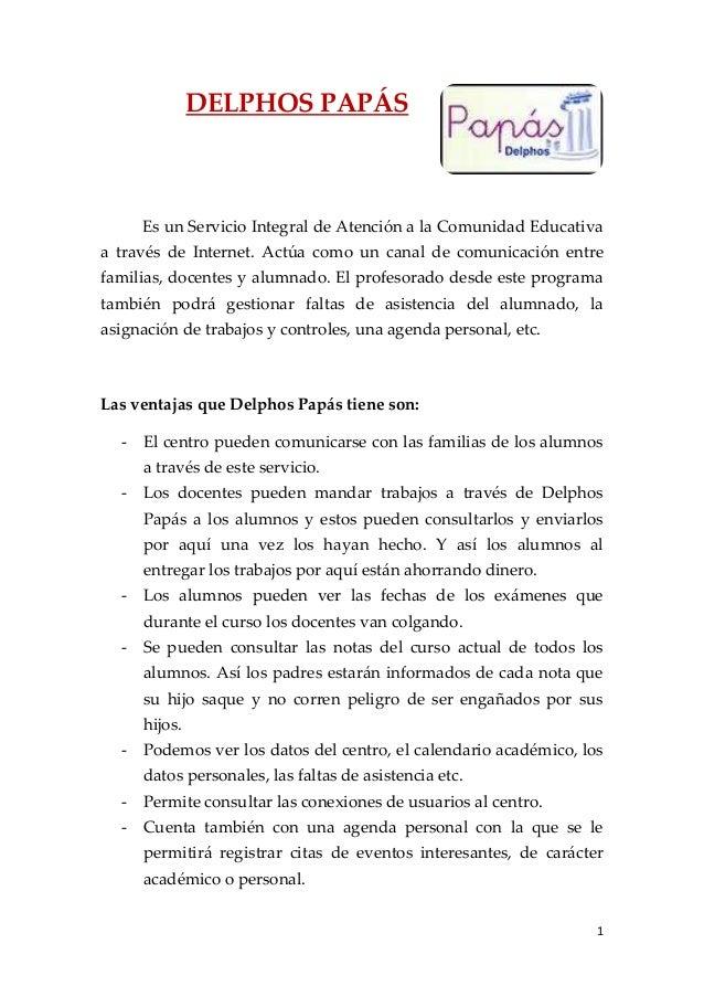 DELPHOS PAPÁS     Es un Servicio Integral de Atención a la Comunidad Educativaa través de Internet. Actúa como un canal de...