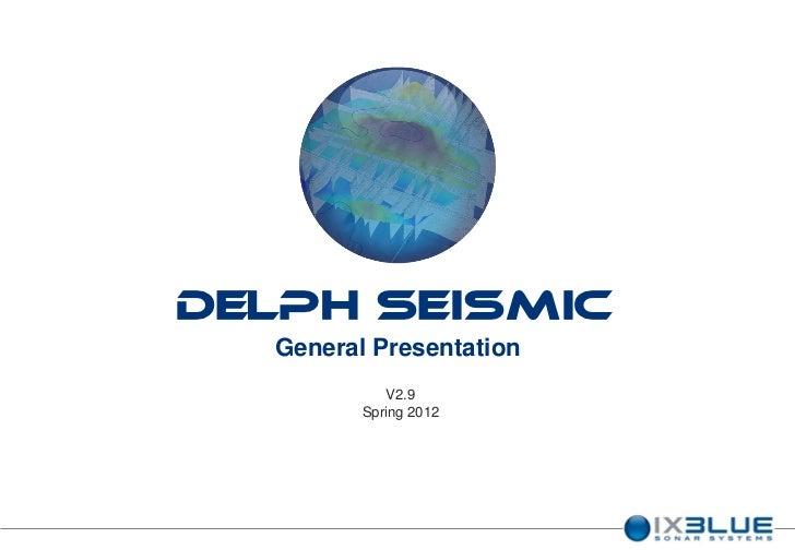 DELPH Seismic  General Presentation            V2.9         Spring 2012