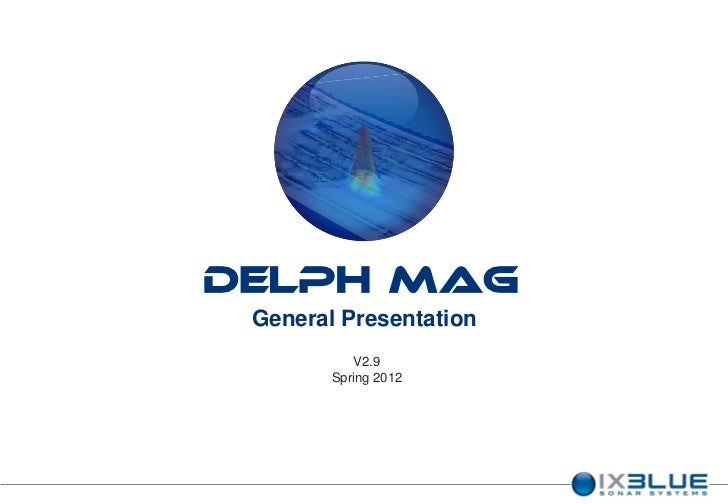 DELPH Mag General Presentation           V2.9        Spring 2012