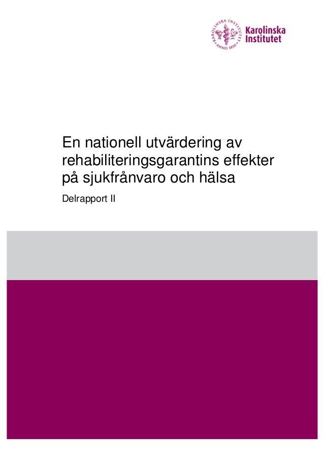 En nationell utvärdering avrehabiliteringsgarantins effekterpå sjukfrånvaro och hälsaDelrapport II