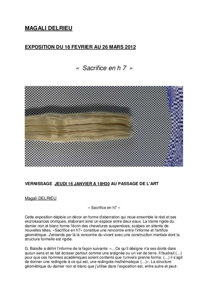 MAGALI DELRIEUEXPOSITION DU 16 FEVRIER AU 26 MARS 2012                             « Sacrifice en h 7 »VERNISSAGE JEUDI 16...