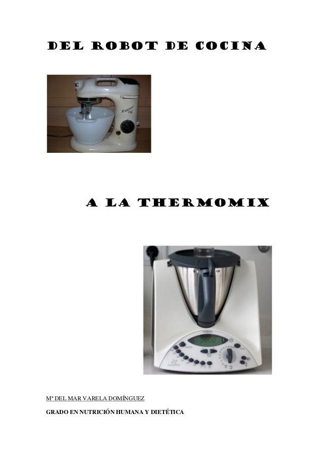 Del robot de cocina a la thermomix - Robots de cocina thermomix ...