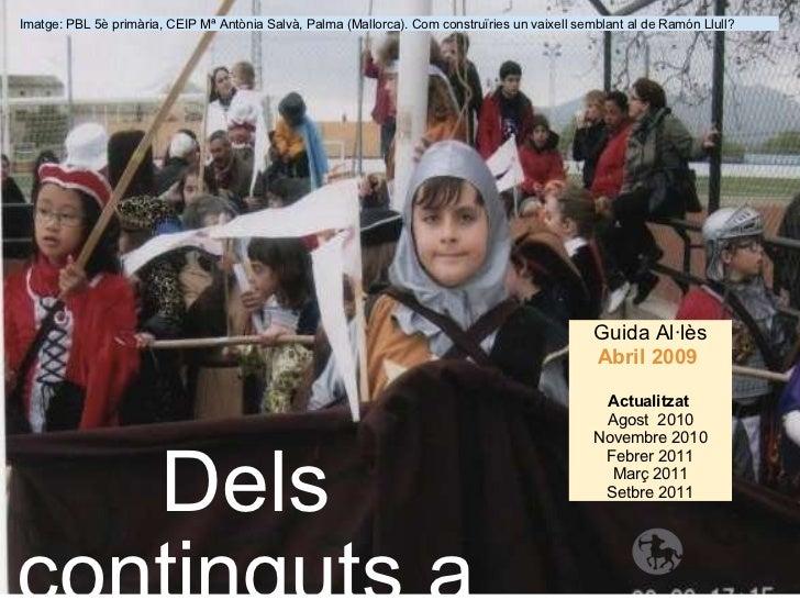 Dels continguts a les tasques  Guida Al·lès  Abril 2009   Actualitzat Agost 2010 Novembre 2010 Febrer 2011 Març 2011...