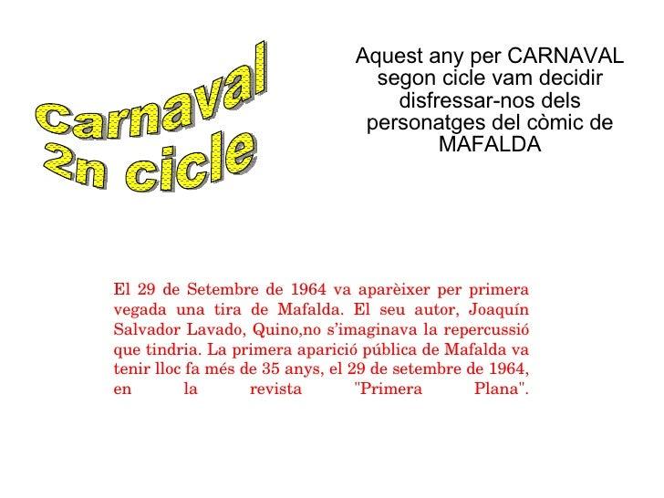 Aquest any per CARNAVAL segon cicle vam decidir disfressar-nos dels personatges del còmic de MAFALDA Carnaval 2n cicle El ...