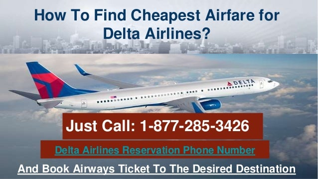How To Find Cheapest Airfare for Delta Airlines? Just Call: 1-877-285-3426 And Book Airways Ticket To The Desired Destinat...