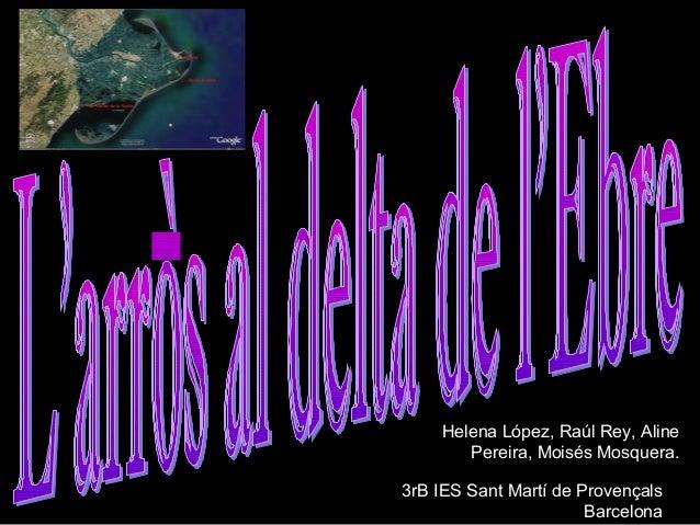 Helena López, Raúl Rey, Aline Pereira, Moisés Mosquera. 3rB IES Sant Martí de Provençals Barcelona