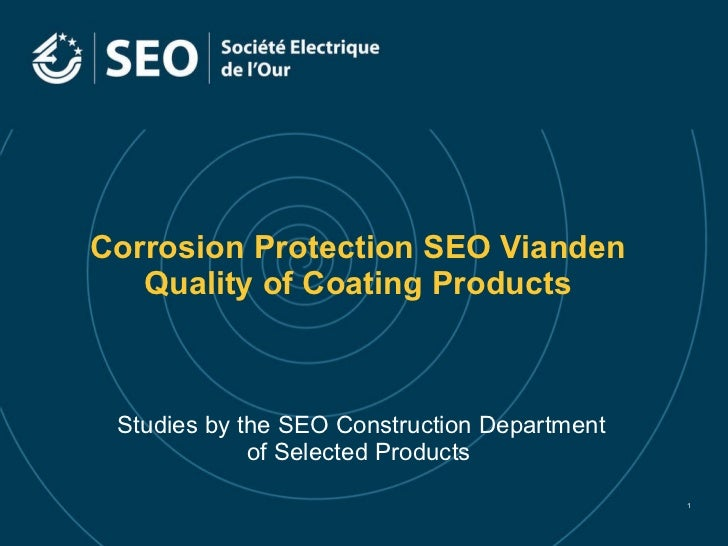 Corrosion Protection SEO Vianden Quality of Coating Products Studies by the SEO Construction Department of Selected Produc...