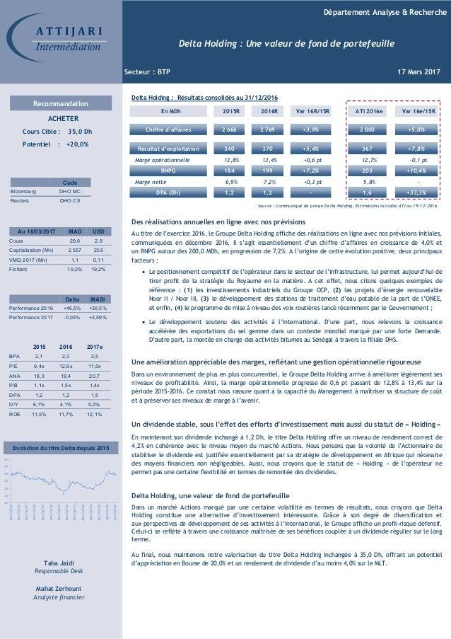 Département Analyse & Recherche Delta Holding : Une valeur de fond de portefeuille Secteur : BTP 17 Mars 2017 Au 16/03/201...