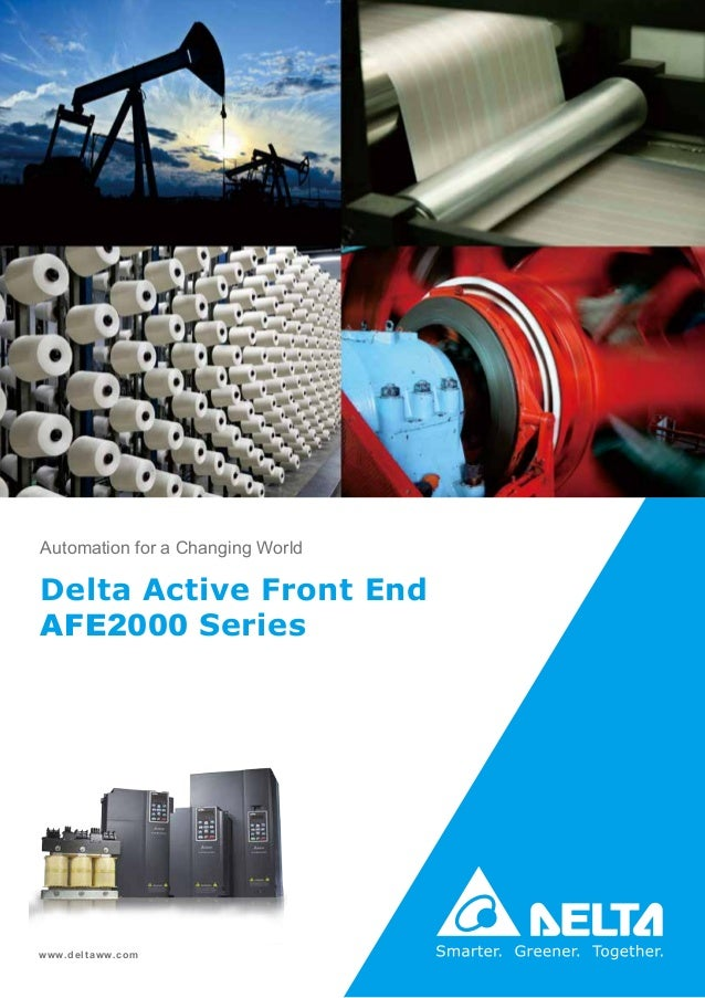 Automation for a Changing World www.deltaww.com Delta Active Front End AFE2000 Series
