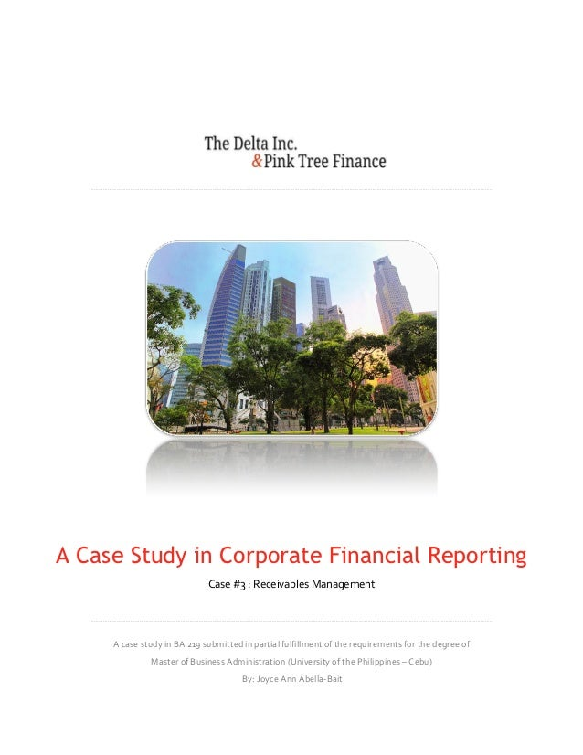 A Case Study in Corporate Financial Reporting                             Case #3 : Receivables Management     A case stud...