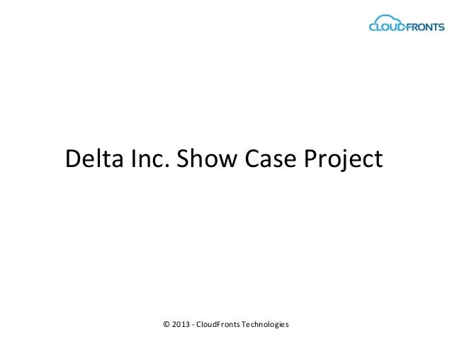 Delta Inc. Show Case Project© 2013 - CloudFronts Technologies