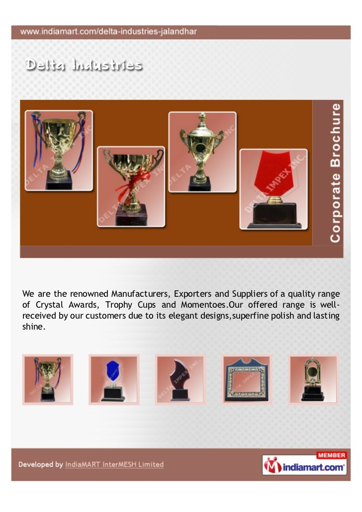 We are the renowned Manufacturers, Exporters and Suppliers of a quality rangeof Crystal Awards, Trophy Cups and Momentoes....
