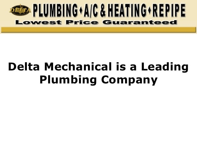 Delta Mechanical is a Leading     Plumbing Company