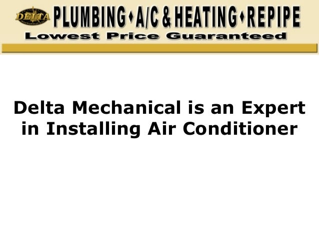 Delta Mechanical is an Expert in Installing Air Conditioner