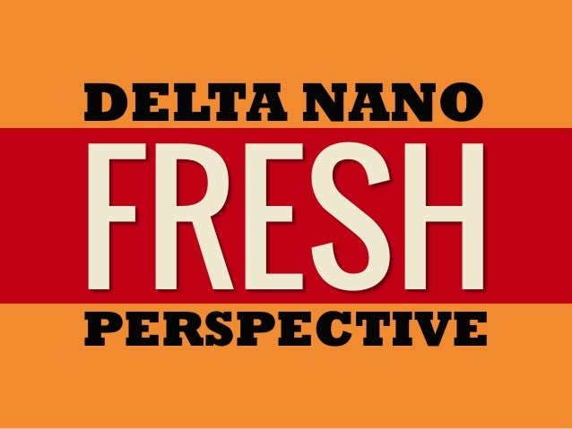 DELTA NANOFRESHPERSPECTIVE