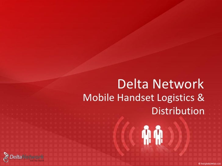Delta Network Mobile Handset Logistics &              Distribution