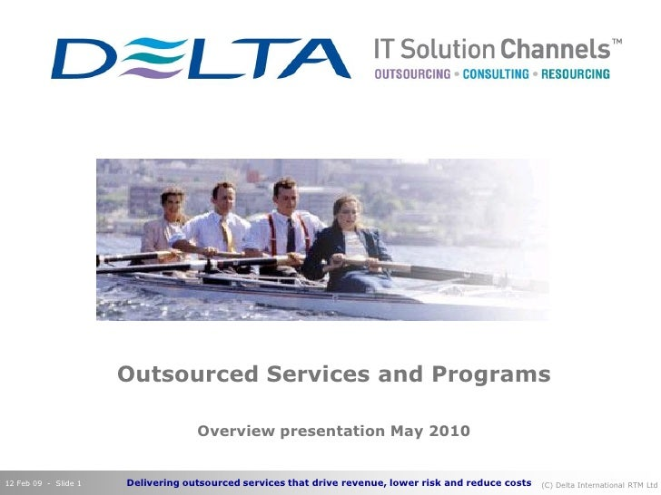 Outsourced Services and Programs                                     Overview presentation May 2010   12 Feb 09 - Slide 1 ...