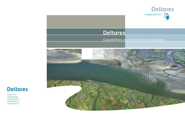 Deltares                    Capabilities and international projects     PO Box 177 2600 MH Delft The Netherlands info@delt...