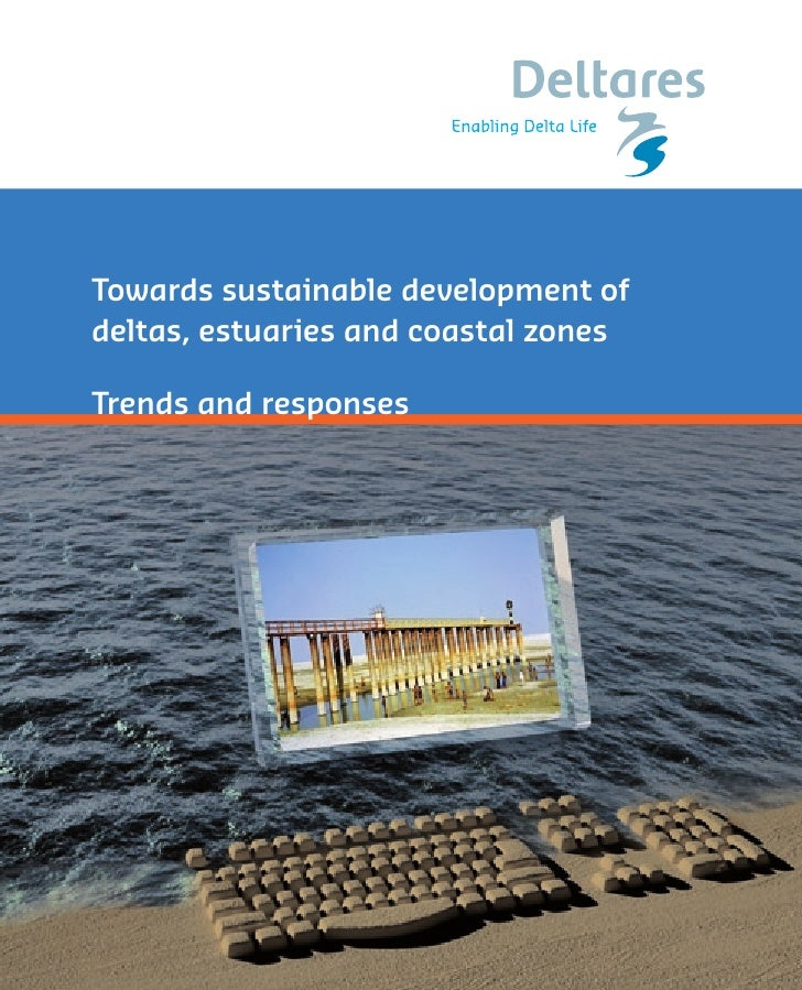 Towards sustainable development of deltas, estuaries and coastal zones  Trends and responses
