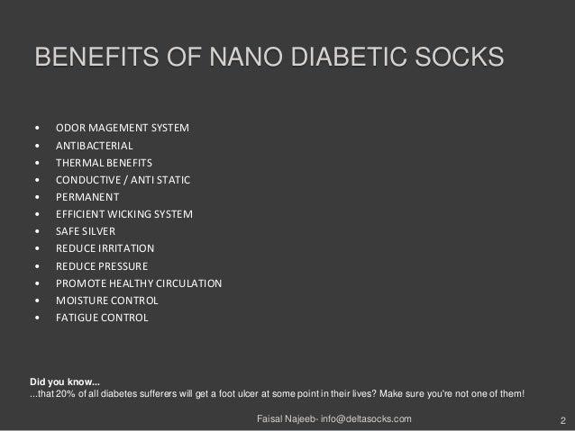 BENEFITS OF NANO DIABETIC SOCKS• ODOR MAGEMENT SYSTEM• ANTIBACTERIAL• THERMAL BENEFITS• CONDUCTIVE / ANTI STATIC• PERMANEN...
