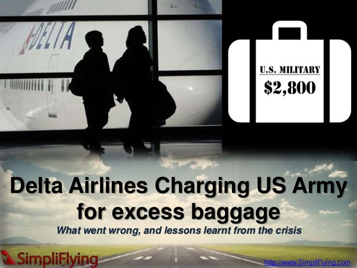 Delta Airlines Charging US Army for excess baggage<br />What went wrong, and lessons learnt from the crisis<br />http://ww...