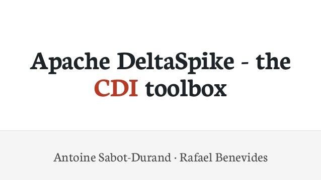 ApacheDeltaSpike-the CDItoolbox AntoineSabot-Durand·RafaelBenevides