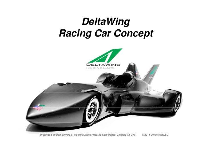 DeltaWing                      Racing Car ConceptJanuary 12 2011                              © 2011 DeltaWing LLC        ...
