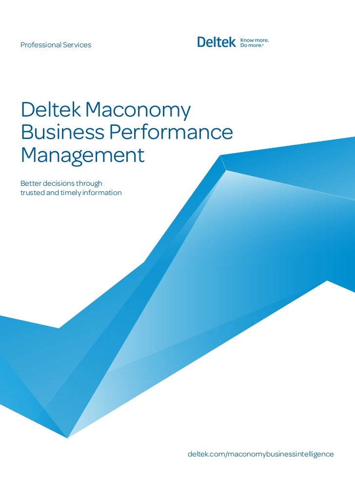 Professional ServicesDeltek MaconomyBusiness PerformanceManagementBetter decisions throughtrusted and timely information  ...