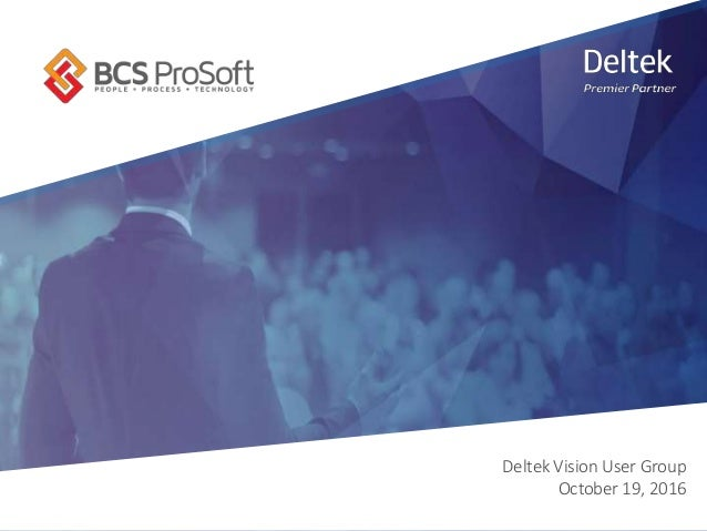 Deltek Vision User Group | October 2016