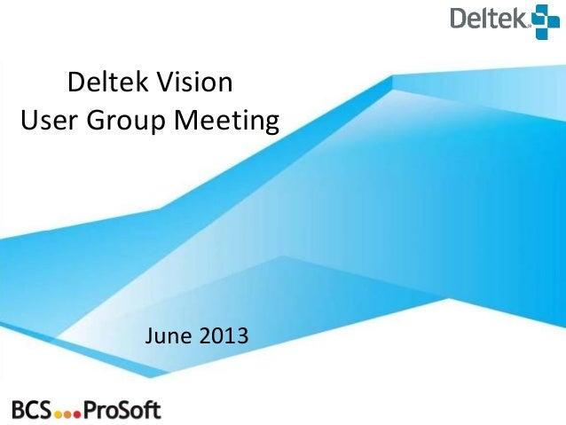 Deltek VisionUser Group MeetingJune 2013