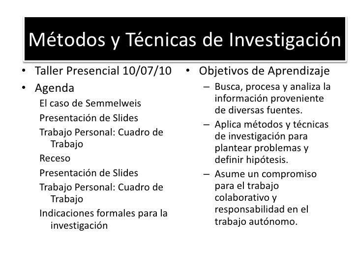Métodos y Técnicas de Investigación<br />Taller Presencial 10/07/10<br />Agenda<br />El caso de Semmelweis<br />Presentaci...