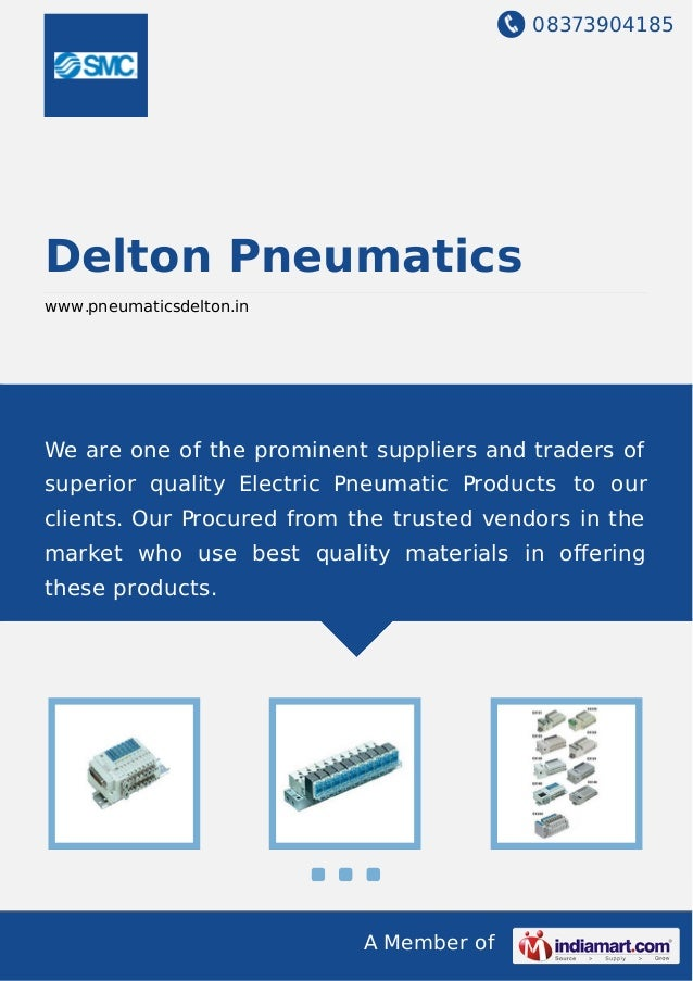 08373904185 A Member of Delton Pneumatics www.pneumaticsdelton.in We are one of the prominent suppliers and traders of sup...