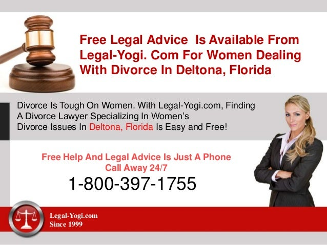 Free Legal Advice Is Available From Legal-Yogi. Com For Women Dealing With Divorce In Deltona, Florida Divorce Is Tough On...