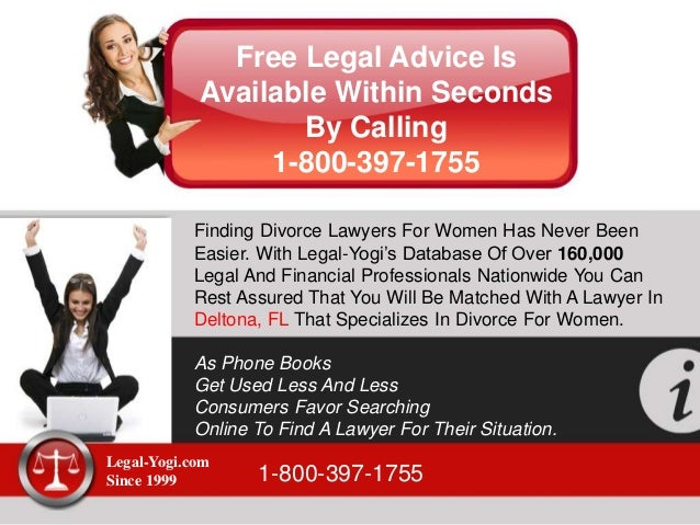 Free Legal Advice Is Available Within Seconds By Calling 1-800-397-1755 Finding Divorce Lawyers For Women Has Never Been E...