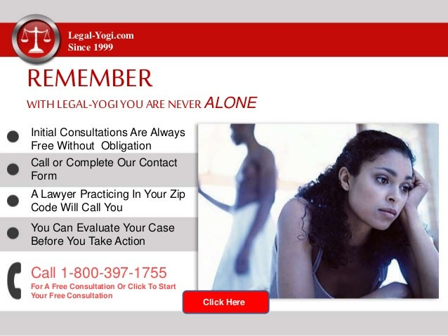 Legal-Yogi.com Since 1999 REMEMBER WITHLEGAL-YOGI YOU ARENEVER ALONE Initial Consultations Are Always Free Without Obligat...